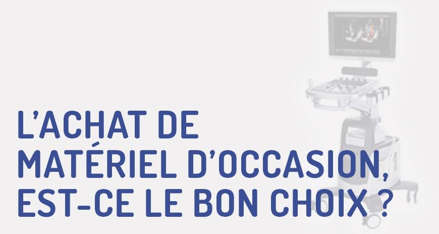L'ACHAT DE MATÉRIEL D'OCCASION, est-ce le bon choix ?